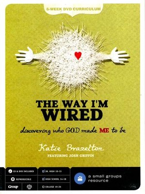 The Way I'm Wired: Discovering Who God Make Me to Be--DVD Curriculum  -     By: Katie Brazelton