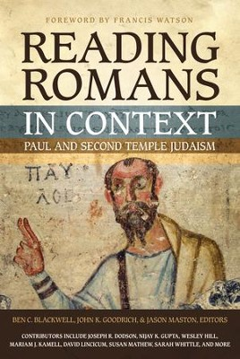 Reading Romans in Context: Paul and Second Temple Judaism - eBook  -     Edited By: Ben C. Blackwell, John K. Goodrich, Jason Maston