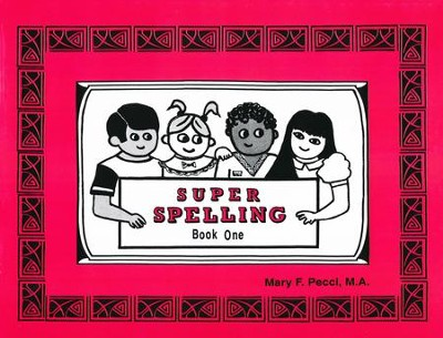 Super Spelling Book One (Second Edition)   -     By: Mary F. Pecci