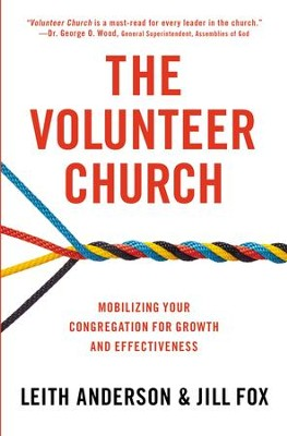 The Volunteer Church: Mobilizing Your Congregation for Growth and Effectiveness - eBook  -     By: Leith Anderson, Jill Fox