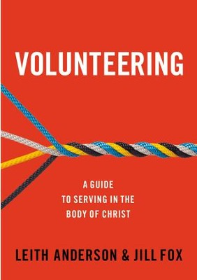 Volunteering: A Guide to Serving in the Body of Christ - eBook  -     By: Leith Anderson, Jill Fox