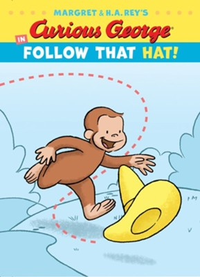 Curious George in Follow That Hat!  -     By: H.A. Rey, Margret Rey