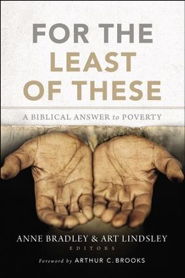 For the Least of These: A Biblical Answer to Poverty - eBook  -     Edited By: Anne Bradley, Arthur W. Lindsley