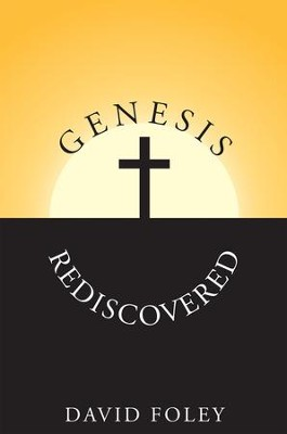 Genesis Rediscovered - eBook  -     By: David Foley