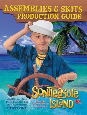 VBS 2014 SonTreasure Island- Assemblies & Skits Production Guide: with Bible Story Skits, Puppet Production Tips and Closing Program  -