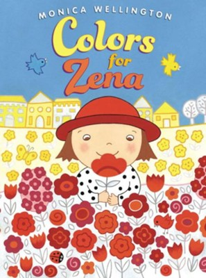 Colors for Zena  -     By: Monica Wellington