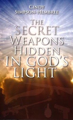 The Secret Weapons Hidden in God's Light  -     By: Cindy Simpson Hembree