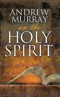 Andrew Murray on the Holy Spirit - eBook  -     By: Andrew Murray