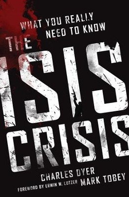 The ISIS Crisis - eBook  -     By: Charles H. Dyer, Mark Tobey