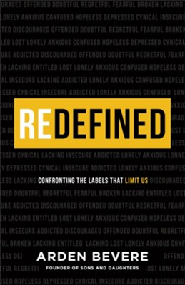 Redefined: Confronting the Labels That Limit Us  -     By: Arden Bevere