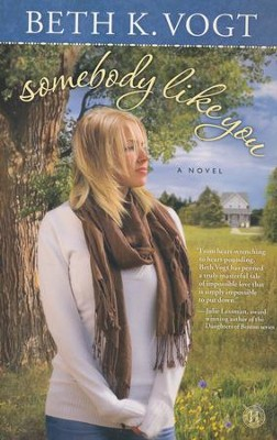 Somebody Like You    -     By: Beth Vogt