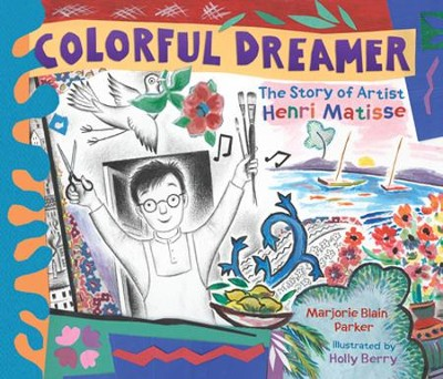 Colorful Dreamer  -     By: Marjorie Blain Parker     Illustrated By: Holly Berry