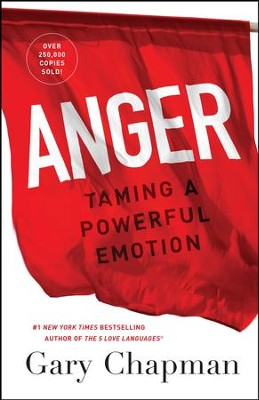 Anger: Taming a Powerful Emotion - eBook  -     By: Gary Chapman