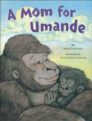 A Mom For Umande  -     By: Maria Faulconer     Illustrated By: Susan Kathleen Hartung