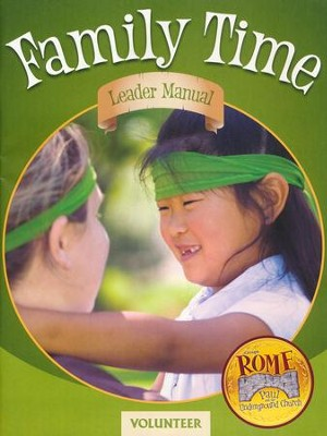 Rome VBS 2017: Family Time Leader Manual   -