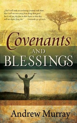 Covenants and Blessings - eBook  -     By: Andrew Murray