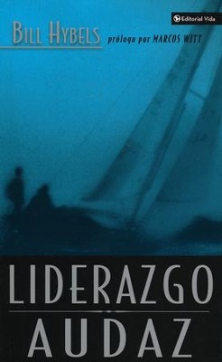 Liderazgo Audaz  (Courageous Leadership)  -     By: Bill Hybels