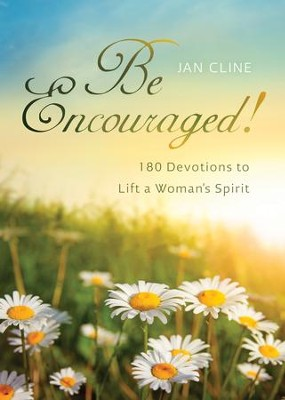 Be Encouraged: 180 Devotions to Lift a Woman's Spirit - eBook  -     By: Jan Cline