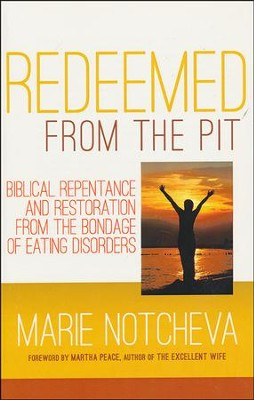 Redeemed From The Pit: Biblical Repentance  -     By: Maria Notcheva