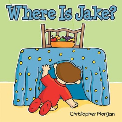 Where Is Jake? - eBook  -     By: Christopher Morgan