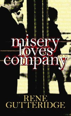 Misery Loves Company, Large Print  -     By: Rene Gutteridge