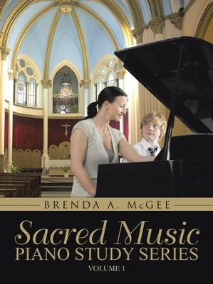 Sacred Music: Piano Study Series: Volume 1 - eBook  -     By: Brenda A. McGee