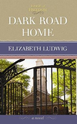 Dark Road Home: Edge of Freedom, Large Print  -     By: Elizabeth Ludwig