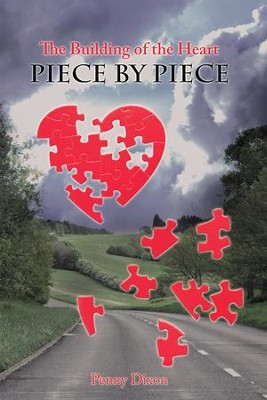The Building of the Heart Piece by Piece - eBook  -     By: Penny Dixon