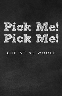 Pick Me! Pick Me! - eBook  -     By: Christine Woolf