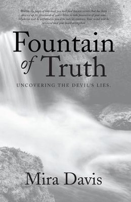 Fountain of Truth: Uncovering the Devils Lies. - eBook  -     By: Mira Davis