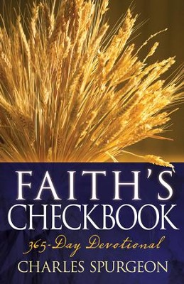 Faith's Checkbook (365 Day Devotional) - eBook  -     By: Charles H. Spurgeon