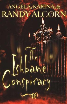 The Ishbane Conspiracy   -     By: Angela Alcorn, Karina Alcorn, Randy Alcorn