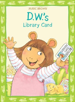 D.W.'s Library Card  -     By: Marc Brown