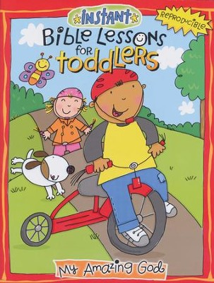 Instant Bible Lessons for Toddlers: My Amazing God                                            -     By: Mary J. Davis