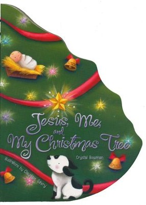 Jesus, Me, and My Christmas Tree  -     By: Crystal Bowman