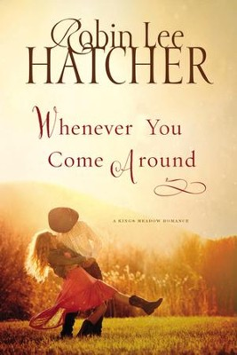 Whenever You Come Around - eBook  -     By: Robin Hatcher