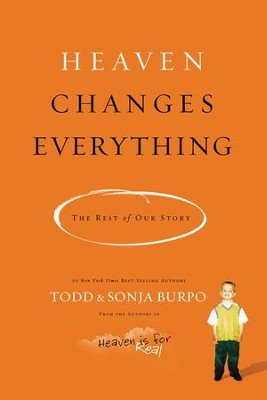 Heaven Changes Everything: The Rest of Our Story - eBook  -     By: Todd Burpo