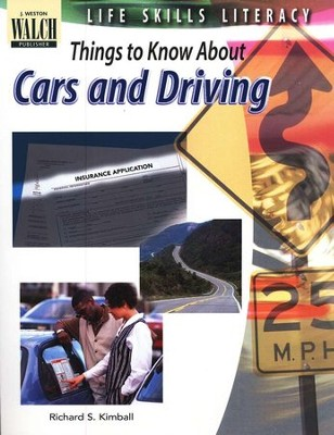 Life Skills Literacy: Things to Know About Cars and Driving  -     By: Richard S. Kimball