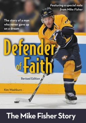 Defender of Faith, Revised Edition: The Mike Fisher Story / Revised  -     By: Kim Washburn