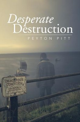 Desperate Destruction - eBook  -     By: Peyton Pitt