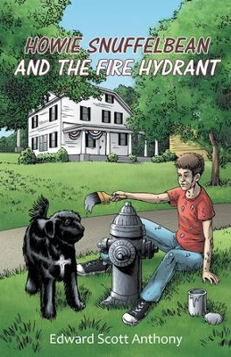 Howie Snuffelbean and The Fire Hydrant - eBook  -     By: Edward Anthony