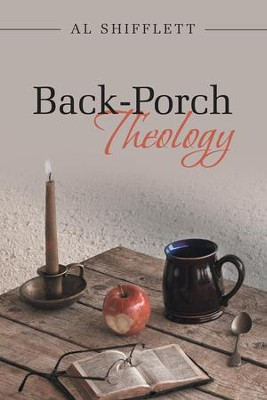 Back-Porch Theology - eBook  -     By: Al Shifflett