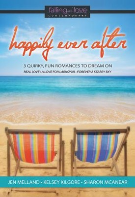 Happily Ever After: 3 Quirky, Fun Romances to Dream On - eBook  -     By: Jen Melland, Kelsey Kilgore, Sharon McAnear
