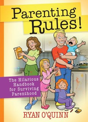 Parenting Rules!: The Hilarious Handbook for Surviving Parenthood - eBook  -     By: Ryan O'Quinn