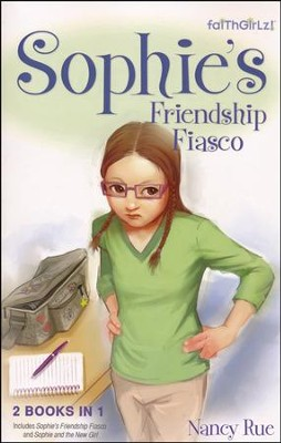 Sophie's Friendship Fiasco  -     By: Nancy Rue