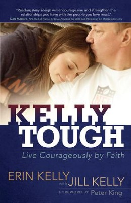 Kelly Tough: Live Courageously by Faith - eBook  -     By: Erin Kelly, Jill Kelly