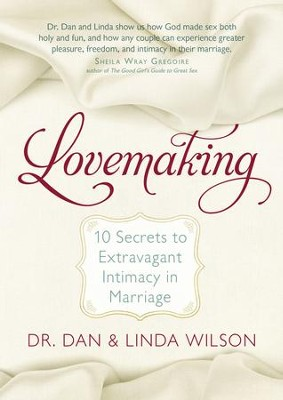 Lovemaking: Enjoy Extravagant Intimacy in Your Marriage - eBook  -     By: Dan Wilson, Linda Wilson