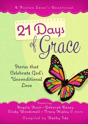 21 Days of Grace: Stories that Celebrate God's Unconditional Love - eBook  -     By: Kathy Ide