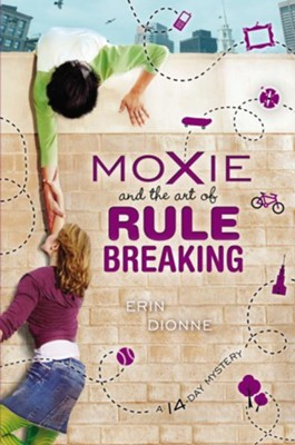 Moxie and the Art of Rule Breaking  -     By: Erin Dionne