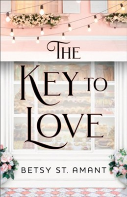 Key to Love  -     By: Betsy St. Amant